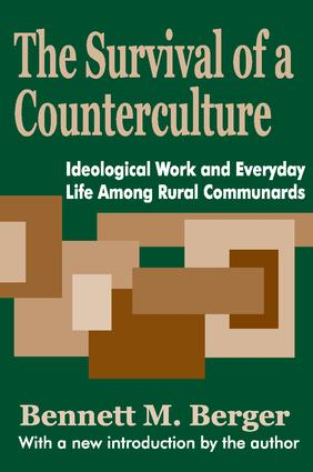 The Survival of a Counterculture: Ideological Work and Everyday Life among Rural Communards, 1st Edition (Paperback) book cover