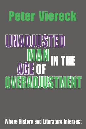 Unadjusted Man in the Age of Overadjustment: Where History and Literature Intersect, 1st Edition (Paperback) book cover