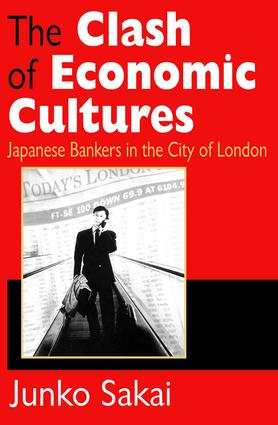 The Clash of Economic Cultures: Japanese Bankers in the City of London, 1st Edition (Paperback) book cover