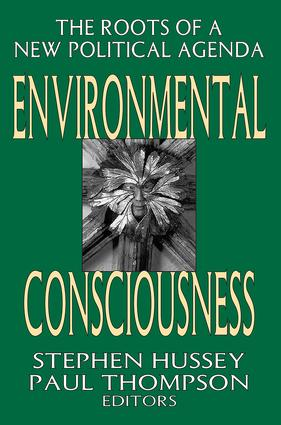 Environmental Consciousness: The Roots of a New Political Agenda, 1st Edition (Paperback) book cover