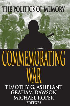 Commemorating War: The Politics of Memory, 1st Edition (Paperback) book cover