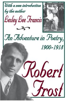 Robert Frost: An Adventure in Poetry, 1900-1918, 1st Edition (Paperback) book cover