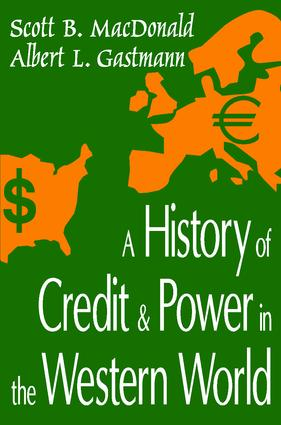 A History of Credit and Power in the Western World: 1st Edition (Paperback) book cover