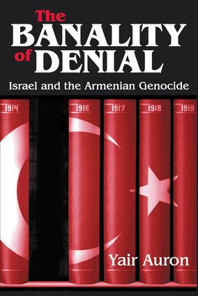 The Banality of Denial: Israel and the Armenian Genocide, 1st Edition (Paperback) book cover