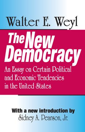 The New Democracy: An Essay on Certain Political and Economic Tendencies in the United States, 1st Edition (Paperback) book cover
