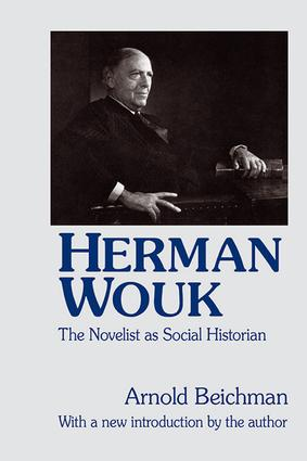 Herman Wouk: The Novelist as Social Historian, 1st Edition (Paperback) book cover