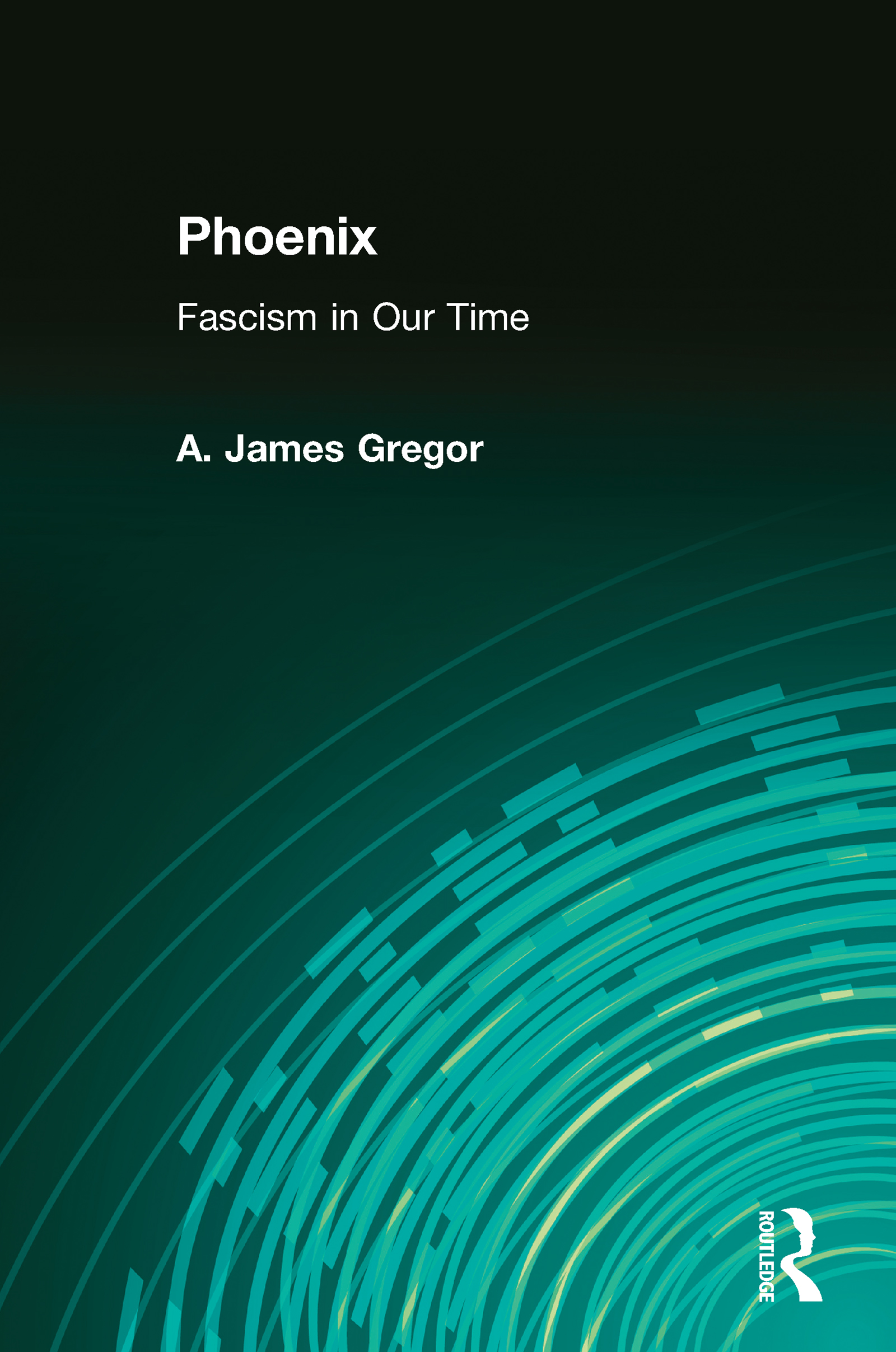 Phoenix: Fascism in Our Time, 1st Edition (Paperback) book cover