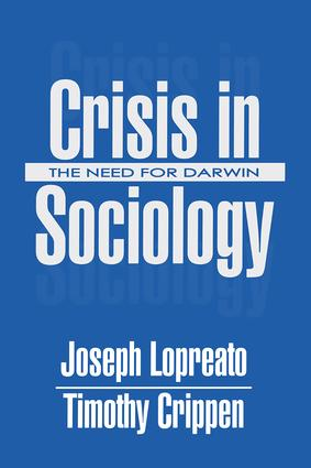 Crisis in Sociology: The Need for Darwin, 1st Edition (Paperback) book cover