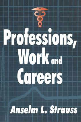 Professions, Work and Careers: 1st Edition (Paperback) book cover