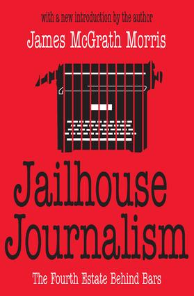 Jailhouse Journalism: The Fourth Estate Behind Bars, 1st Edition (Paperback) book cover