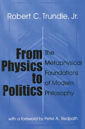 From Physics to Politics: The Metaphysical Foundations of Modern Philosophy, 2nd Edition (Paperback) book cover