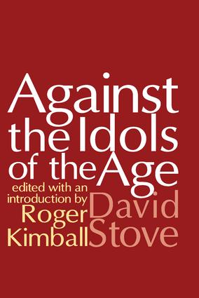 Against the Idols of the Age: 1st Edition (Paperback) book cover