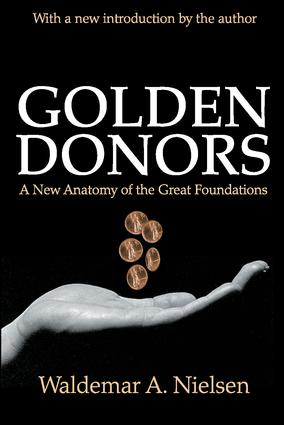Golden Donors: A New Anatomy of the Great Foundations, 1st Edition (Paperback) book cover