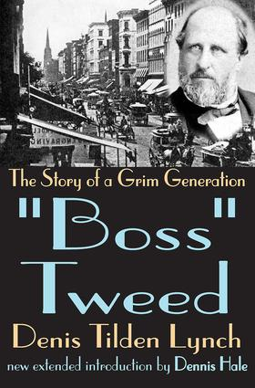 Boss Tweed: The Story of a Grim Generation, 1st Edition (Paperback) book cover