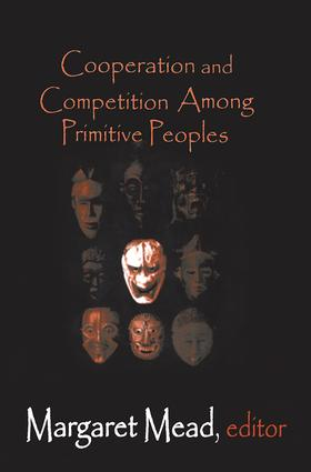 Cooperation and Competition Among Primitive Peoples: 1st Edition (Paperback) book cover