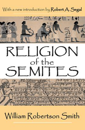 Religion of the Semites: The Fundamental Institutions, 2nd Edition (Paperback) book cover