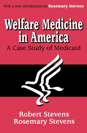 Welfare Medicine in America: A Case Study of Medicaid, 1st Edition (Paperback) book cover