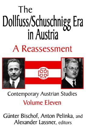 The Dollfuss/Schuschnigg Era in Austria: A Reassessment, 1st Edition (Paperback) book cover