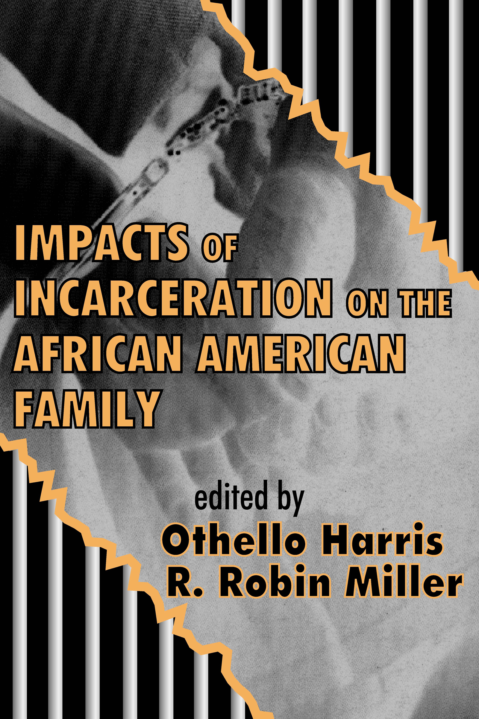 Impacts of Incarceration on the African American Family: 1st Edition (Paperback) book cover