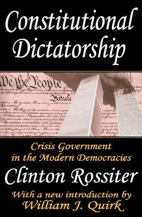 Constitutional Dictatorship: Crisis Government in the Modern Democracies, 1st Edition (Paperback) book cover