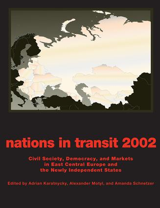 Nations in Transit - 2001-2002: Civil Society, Democracy and Markets in East Central Europe and Newly Independent States, 1st Edition (Paperback) book cover