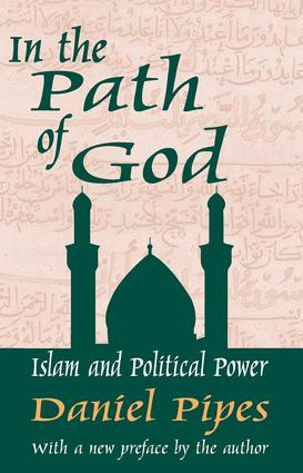 In the Path of God: Islam and Political Power, 1st Edition (Paperback) book cover