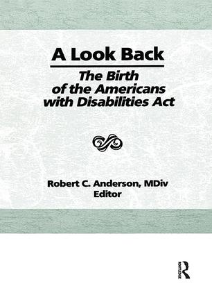 A Look Back: The Birth of the Americans with Disabilities Act (Hardback) book cover