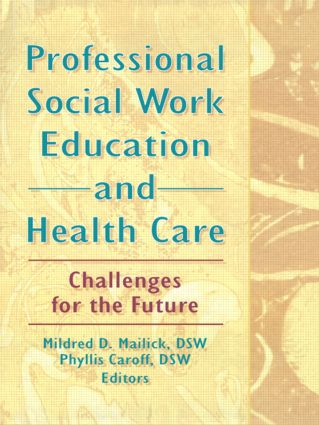 Professional Social Work Education and Health Care: Challenges for the Future, 1st Edition (Hardback) book cover