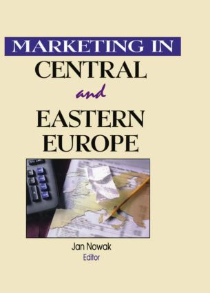 Marketing in Central and Eastern Europe: 1st Edition (Hardback) book cover
