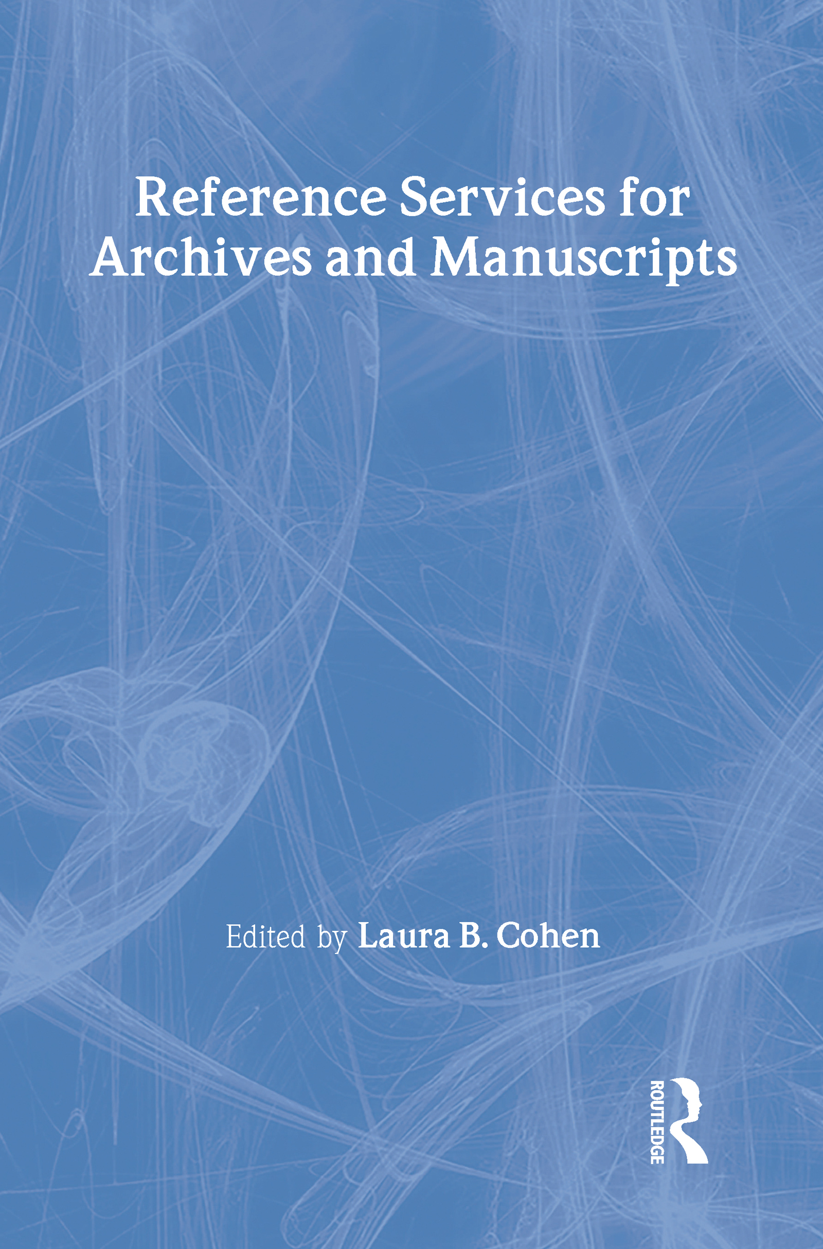 Reference Services for Archives and Manuscripts: 1st Edition (Paperback) book cover