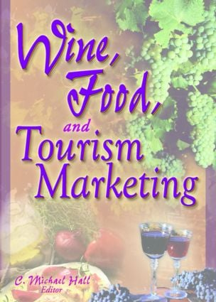 Wine, Food, and Tourism Marketing: 1st Edition (Hardback) book cover
