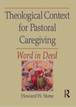 Theological Context for Pastoral Caregiving: Word in Deed, 1st Edition (Paperback) book cover