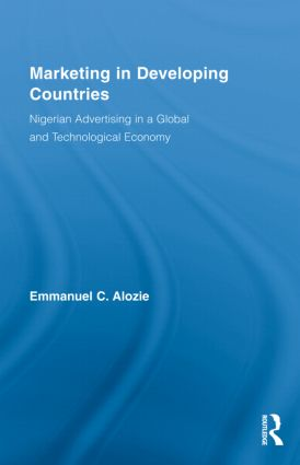 Marketing in Developing Countries: Nigerian Advertising in a Global and Technological Economy (Hardback) book cover