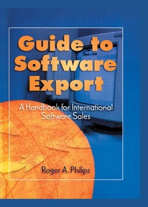 Guide To Software Export: A Handbook For International Software Sales