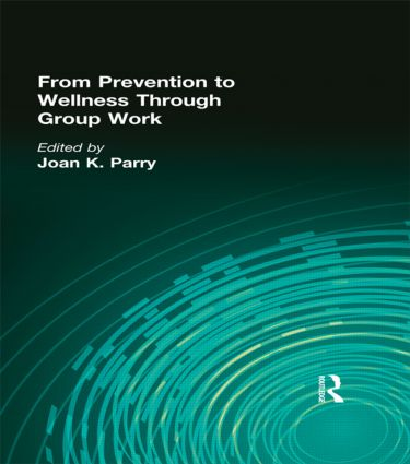From Prevention to Wellness Through Group Work (Hardback) book cover