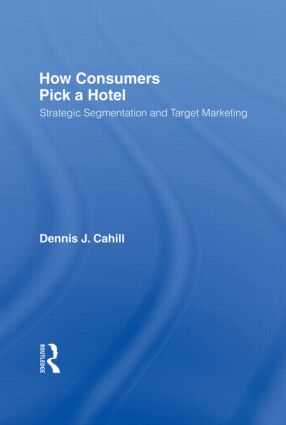How Consumers Pick a Hotel: Strategic Segmentation and Target Marketing, 1st Edition (Paperback) book cover