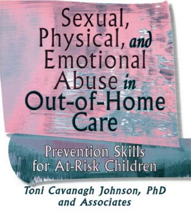 Sexual, Physical, and Emotional Abuse in Out-of-Home Care: Prevention Skills for At-Risk Children, 1st Edition (Paperback) book cover