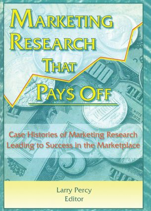 Marketing Research That Pays Off: Case Histories of Marketing Research Leading to Success in the Marketplace, 1st Edition (Paperback) book cover