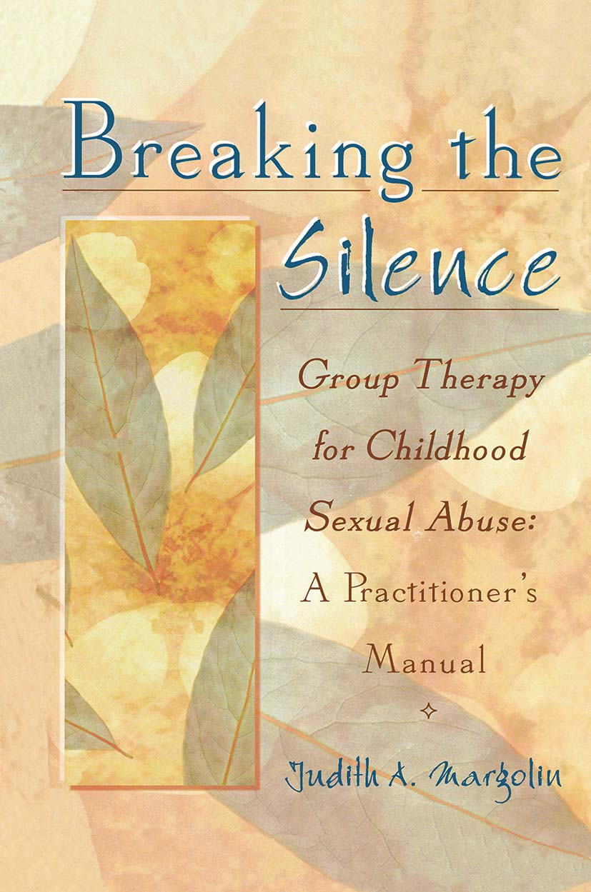 Breaking the Silence: Group Therapy for Childhood Sexual Abuse, A Practitioner's Manual, 1st Edition (Hardback) book cover