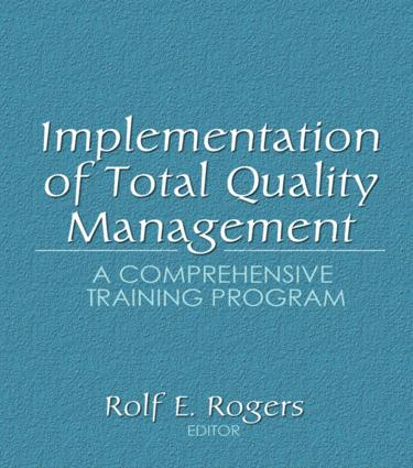 Implementation of Total Quality Management: A Comprehensive Training Program, 1st Edition (Paperback) book cover