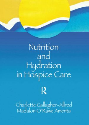 Nutrition and Hydration in Hospice Care: Needs, Strategies, Ethics, 1st Edition (Paperback) book cover