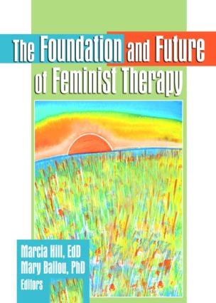 The Foundation and Future of Feminist Therapy (Paperback) book cover