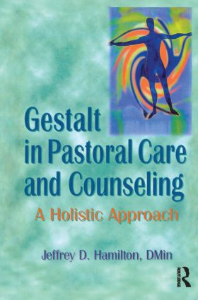 Gestalt in Pastoral Care and Counseling: A Holistic Approach, 1st Edition (Paperback) book cover
