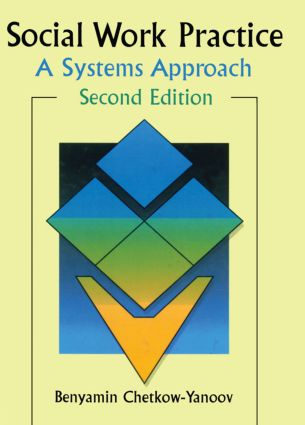 Social Work Practice: A Systems Approach, Second Edition, 1st Edition (Paperback) book cover