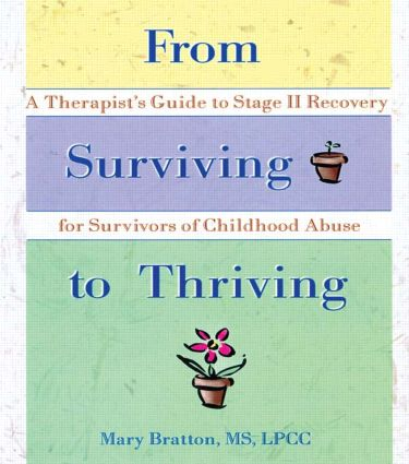 From Surviving to Thriving: A Therapist's Guide to Stage II Recovery for Survivors of Childhood Abuse, 1st Edition (Paperback) book cover