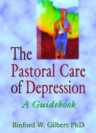 The Pastoral Care of Depression: A Guidebook, 1st Edition (Paperback) book cover