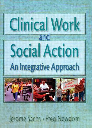 Clinical Work and Social Action: An Integrative Approach, 1st Edition (Paperback) book cover