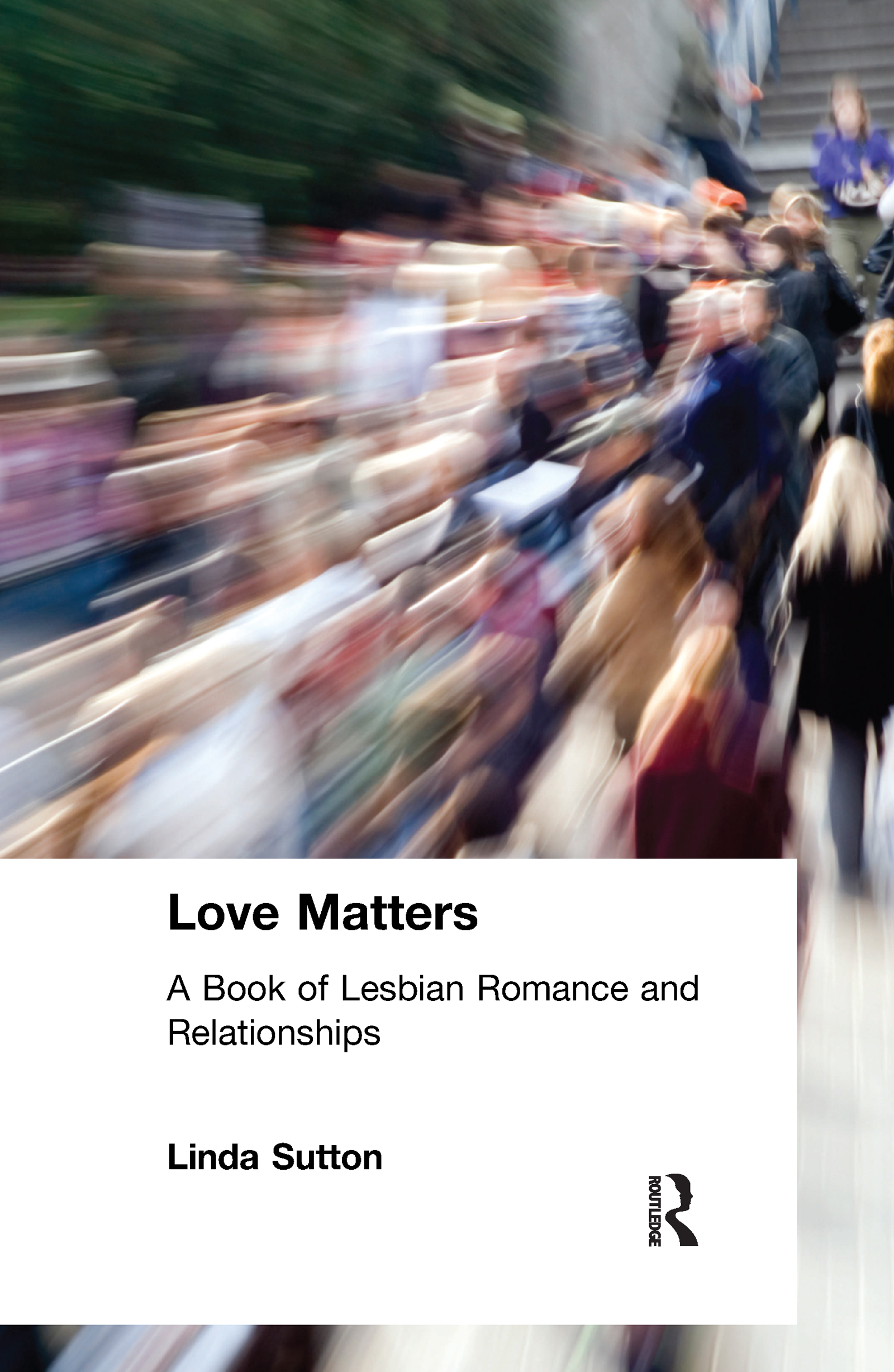 Love Matters: A Book of Lesbian Romance and Relationships (Paperback) book cover