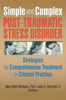 Simple and Complex Post-Traumatic Stress Disorder: Strategies for Comprehensive Treatment in Clinical Practice (Paperback) book cover