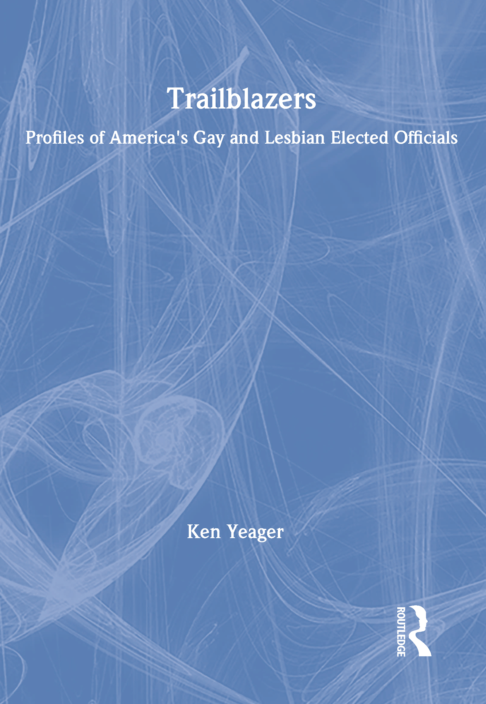 Trailblazers: Profiles of America's Gay and Lesbian Elected Officials book cover